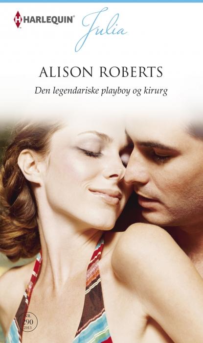 alison roberts – Den legendariske playboy og kirurg (e-bog) på bogreolen.dk