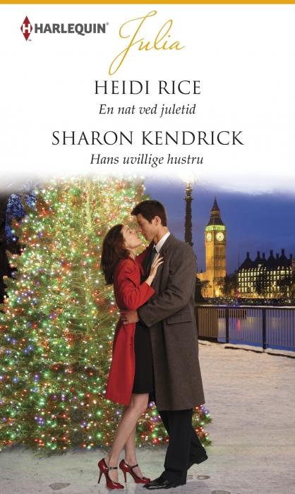 En nat ved juletid /hans uvillige hustru (e-bog) fra sharon kendrick på bogreolen.dk