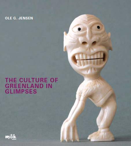 The culture of greenland in glimpses (e-bog) fra ole g. jensen fra bogreolen.dk