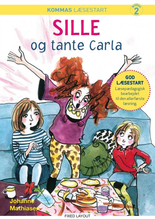 johanne mathiasen – Kommas læsestart: sille og tante carla - niveau 2 (e-bog) fra bogreolen.dk