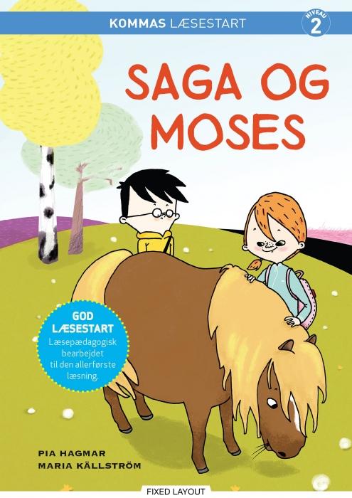 Kommas læsestart: saga og moses - niveau 2 (e-bog) fra pia hagmar på bogreolen.dk