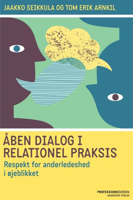 Image of   Åben dialog og relationel praksis. Respekt for anderledeshed i øjeblikket (E-bog)