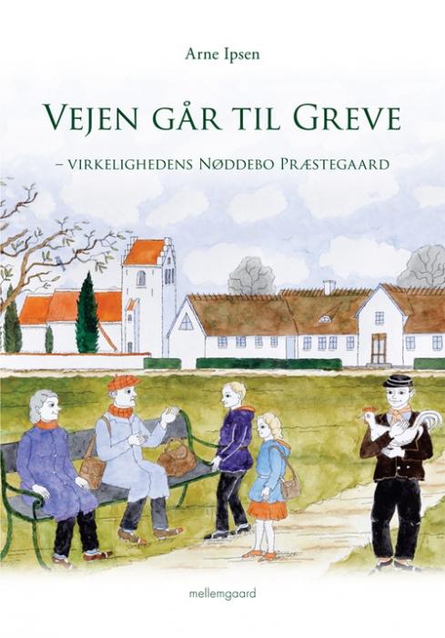 Image of Vejen går til Greve - virkelighedens Nøddebo Præstegaard (E-bog)
