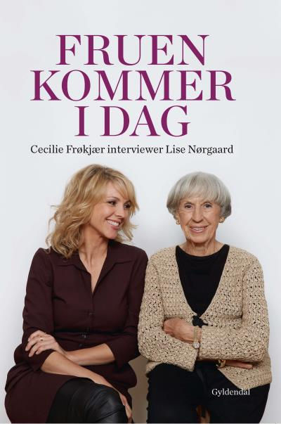 Billede af Fruen kommer i dag. Cecilie Frøkjær interviewer Lise Nørgaard (Lydbog)