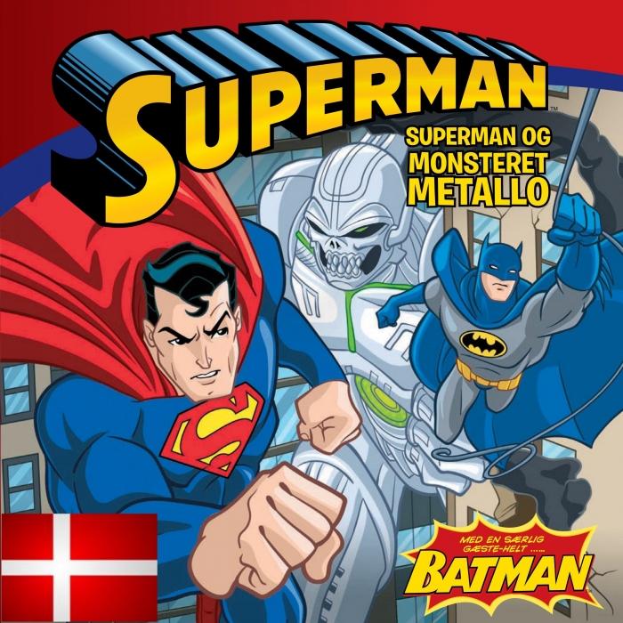 SUPERMAN & BATMAN OG MONSTERET METALLO DK (udgave læs dansk med Batman): ...med helt særlig gæstehelt BATMAN (E-bog)