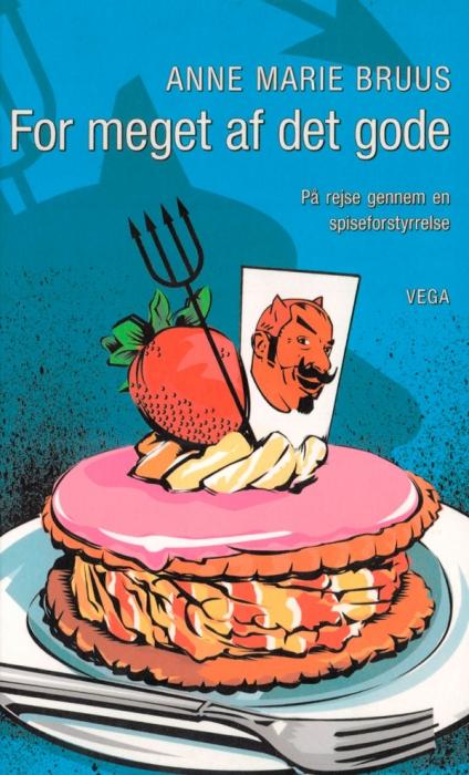 Image of For meget af det gode: på rejse gennem en spiseforstyrrelse (E-bog)