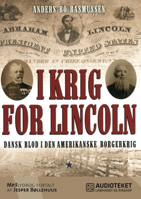 Image of I krig for Lincoln - dansk blod i den amerikanske borgerkrig (Lydbog)