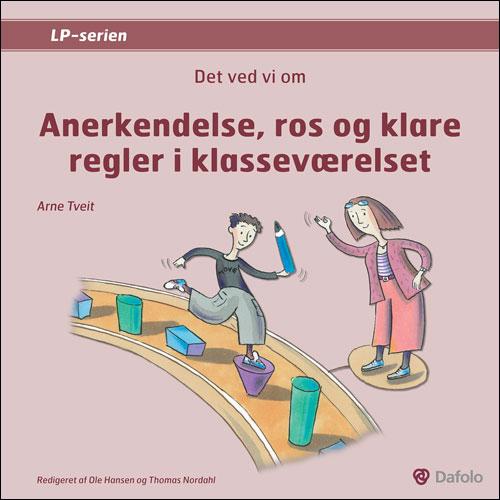 Image of Det ved vi om - Anerkendelse, ros og klare regler i klasseværelset (E-bog)