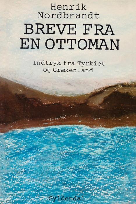 Image of   Breve fra en ottoman, indtryk fra Tyrkiet og Grækenland (E-bog)