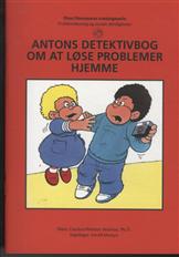 Image of   Antons detektivbog om at løse problemer hjemme (Bog)