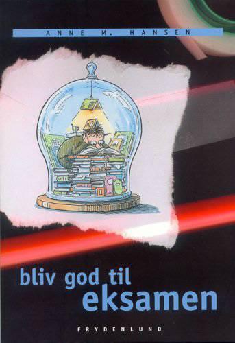 Image of Bliv god til eksamen (Bog)