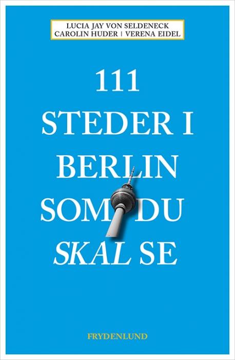 Image of   111 steder i Berlin som du skal se (Bog)