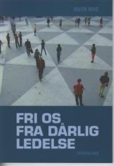 Image of Fri os fra dårlig ledelse (Bog)