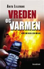 Image of Vreden og varmen (Bog)