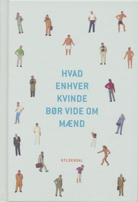 Image of   Hvad enhver kvinde bør vide om mænd (Bog)