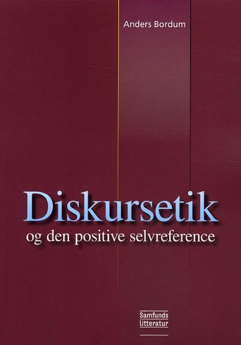 Image of Diskursetik og den positive selvreference (Bog)