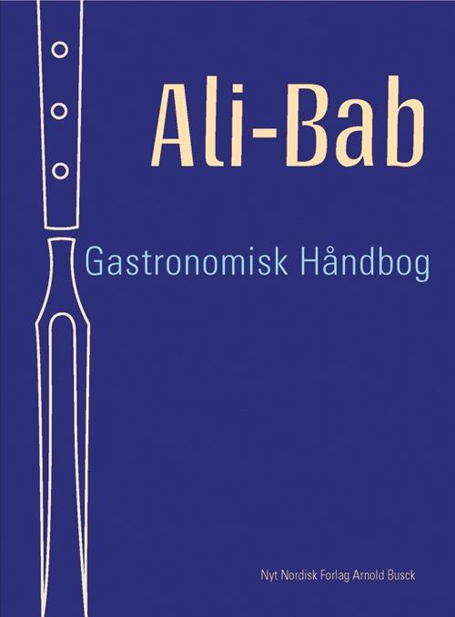 Image of   Ali-Bab Gastronomisk håndbog (Bog)