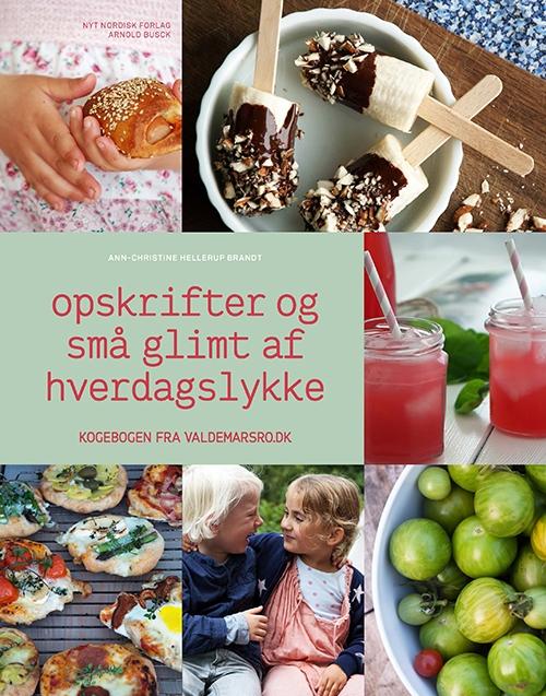 Image of Opskrifter og små glimt af hverdagslykke (Bog)
