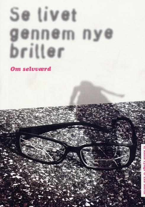 Image of Se livet gennem nye briller (Bog)