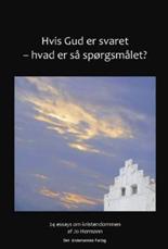 Hvis Gud er svaret - hvad er så spørgsmålet? (Bog)