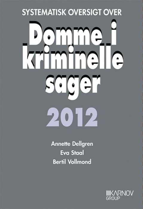 Image of Systematisk oversigt over Domme i kriminelle sager 2012 (Bog)