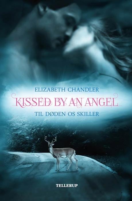 Kissed by an Angel #1: Til døden os skiller (Bog)