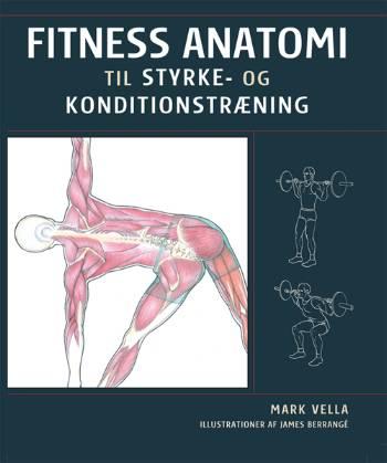 Fitness anatomi til styrke- og konditionstræning (Bog)