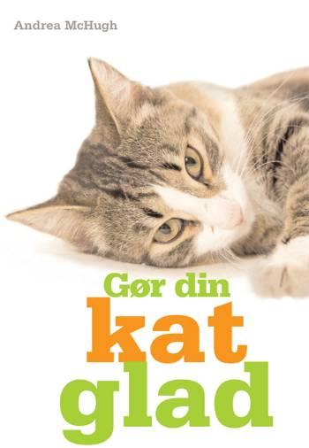 Image of Gør din kat glad (Bog)
