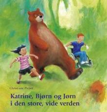 Katrine, Bjørn og Jørn i den store, vide verden (Bog)