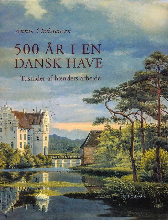 Image of   500 år i en dansk have (Bog)