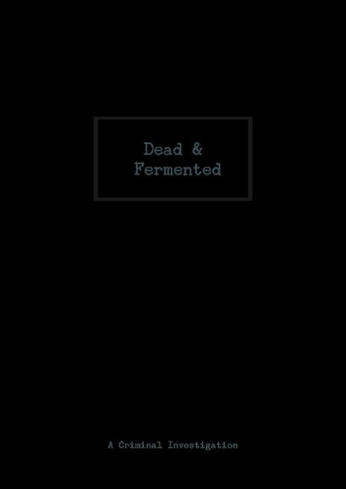 Dead & Fermented (Bog)