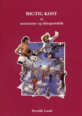 Rigtig kost til motionister og elitesportsfolk (Bog)