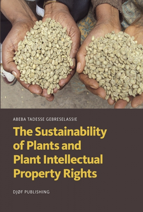 Image of The Sustainability of Plants and Plant Intellectual Property Rights (Bog)