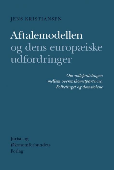Image of   Aftalemodellen og dens europæiske udfordringer (Bog)