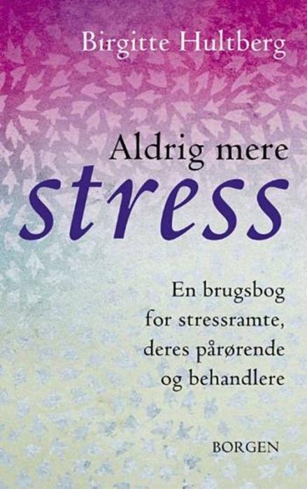 Image of   Aldrig mere stress (Bog)