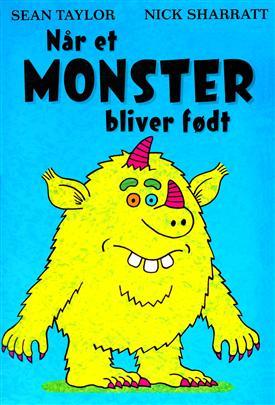 Når et monster bliver født