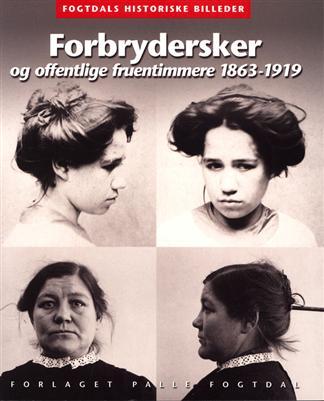 Image of Forbrydersker og offentlige fruentimmere 1863-1919 (Bog)