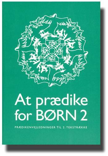 Image of   At prædike for børn Anden tekstrække (Bog)