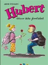 Image of Hubert bliver ikke forelsket (Bog)