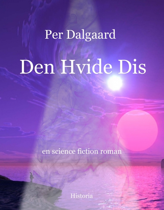 Image of   Den Hvide Dis (Bog)