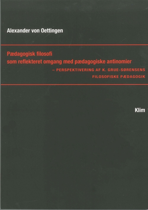 Image of Pædagogisk filosofi som reflekteret omgang med pædagogiske antinomier (Bog)