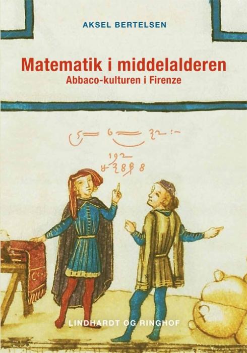 Image of Matematik i middelalderen, Abbaco-kulturen i Firenze (Bog)