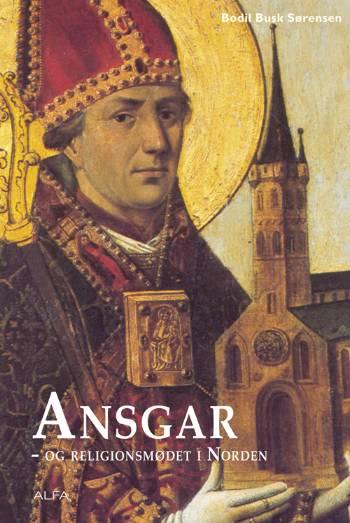 Image of   Ansgar og religionsmødet i Norden (Bog)