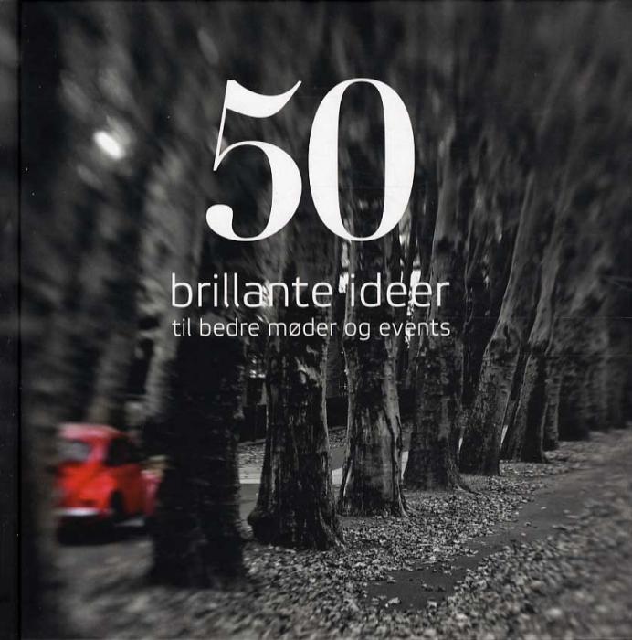 Image of   50 brillante ideer til bedre møder og events (Bog)