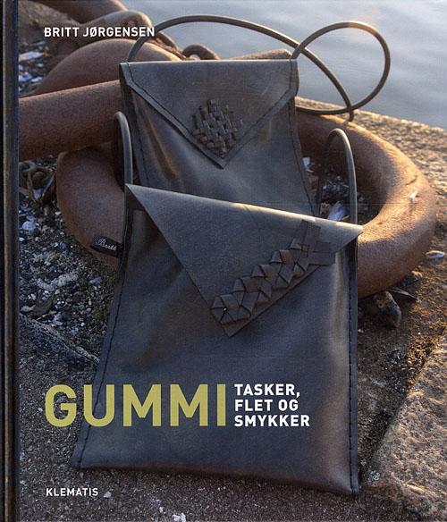 a66fd71fcd9 Gummi - tasker, flet og smykker af Britt Jørgensen som bog
