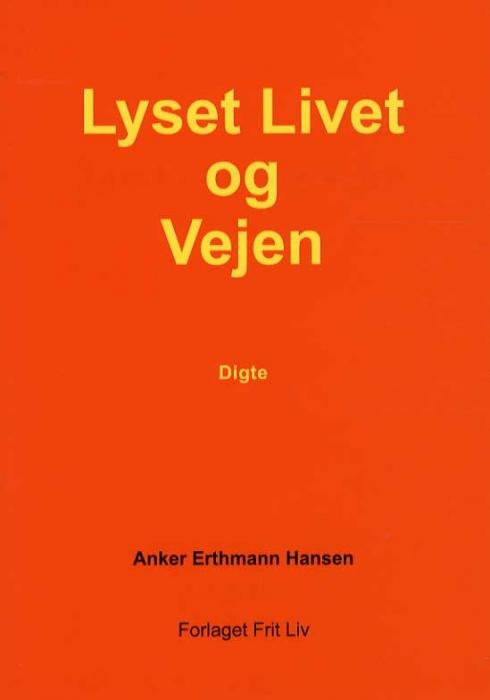 Image of Lyset Livet og Vejen (Bog)