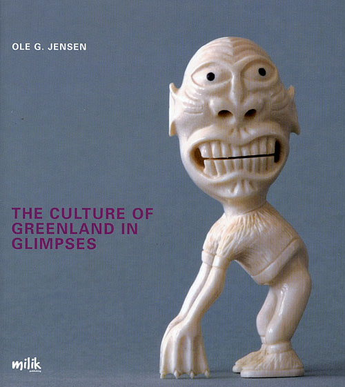 The culture of Greenland in glimpses (Bog)