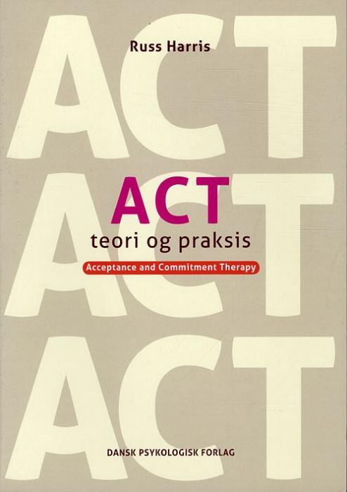 Image of   ACT - Teori og praksis (Bog)