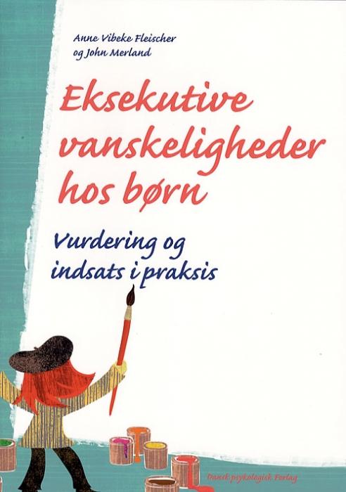 Image of Eksekutive vanskeligheder hos børn (Bog)
