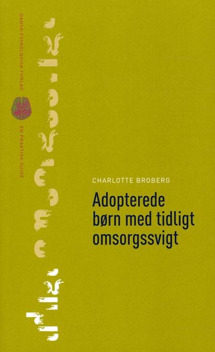Image of   Adopterede børn med tidligt omsorgssvigt (Bog)